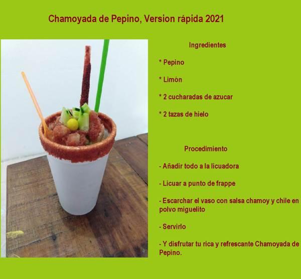 Chamoyada de Pepino, Versión 2021.